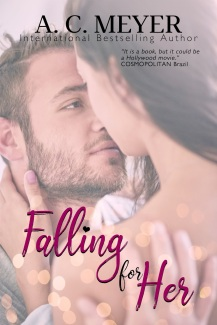 Falling for her - AC Meyer